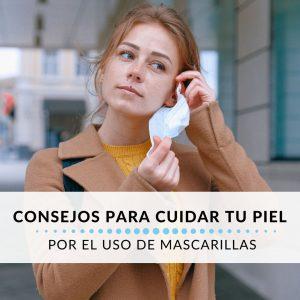 consejos para el cuidado de la piel por el uso de la mascarilla